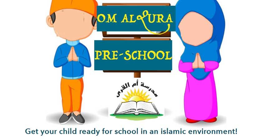 Om Al-Qura Islamic Preschool Starts March 27