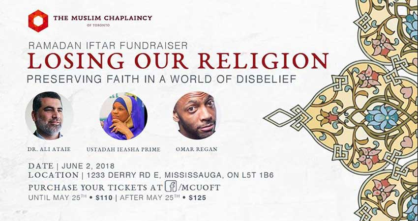 The Muslim Chaplaincy of Toronto Losing our Religion: Fundraiser Iftar