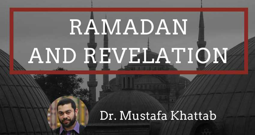 Al-Nadwa Institute Ramadan and Revelation with Dr. Mustafa Khattab