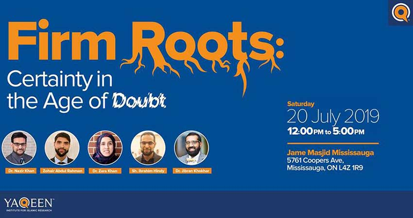 Yaqeen Institute for Islamic Research Firm Roots: Certainty in the Age of Doubt