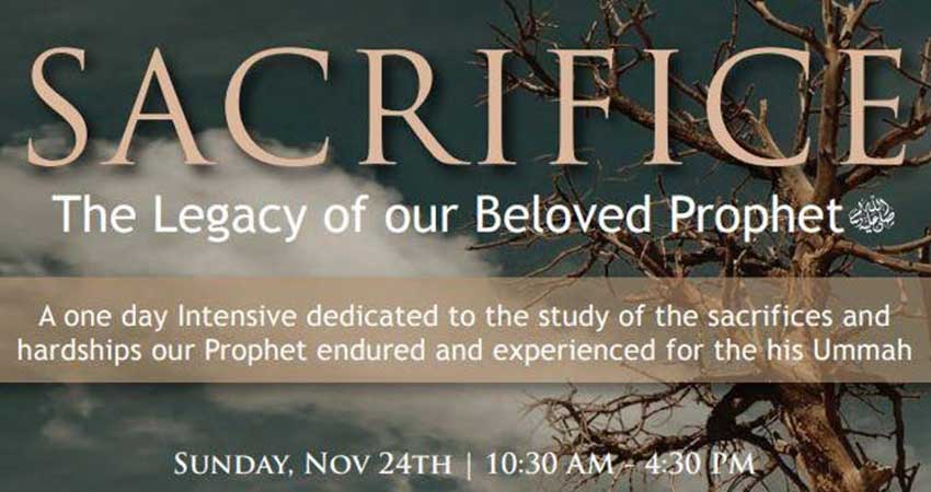 Ilm Intensive presents Sacrifice The Legacy of our Beloved Prophet (pbuh)
