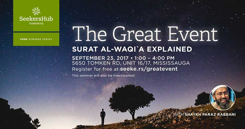 SeekersHub Toronto The Great Event: Surat al-Waqi'a Explained
