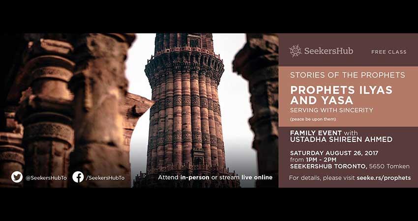 SeekersHub Toronto The Stories of Prophets Ilyas and Yasa
