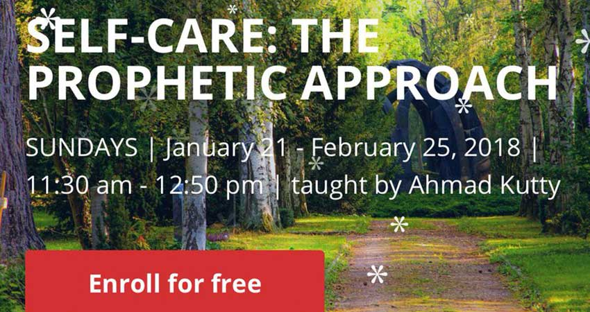 Self-Care The Prophetic Approach with Sh. Ahmad Kutty
