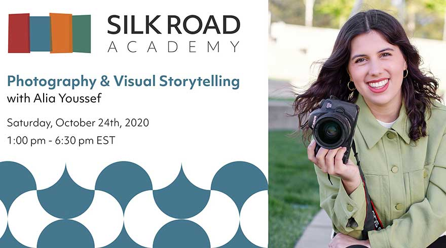 ONLINE Silk Road Academy Photography and Visual Storytelling with Alia Youssef