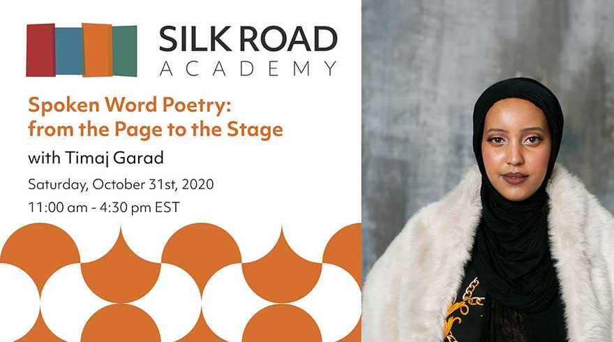 ONLINE Silk Road Academy Spoken Word Poetry: from the Page to the Stage with Timaj Garad