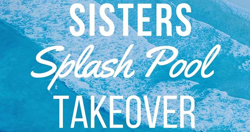 SNMC Sisters' Splash Pool Takeover