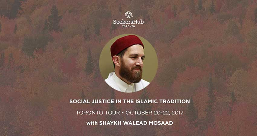 Social Justice in the Islamic Tradition with Shaykh Walead Mosaad