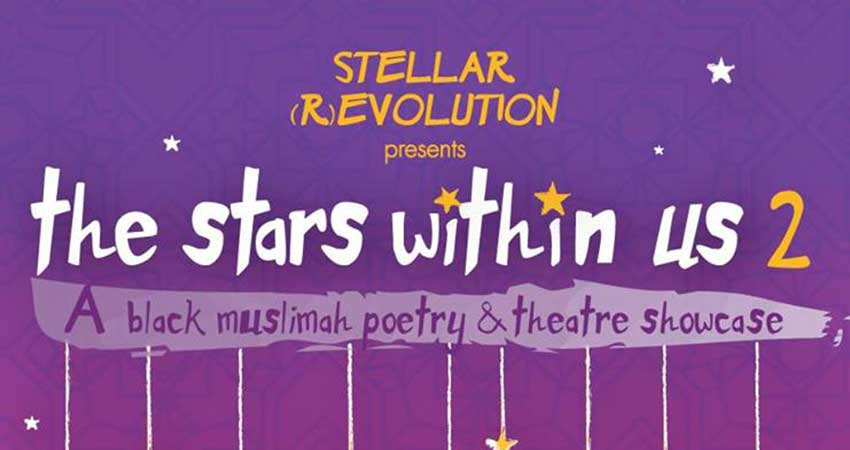 The Stars Within Us 2: Black Muslimah Poetry & Theatre Showcase