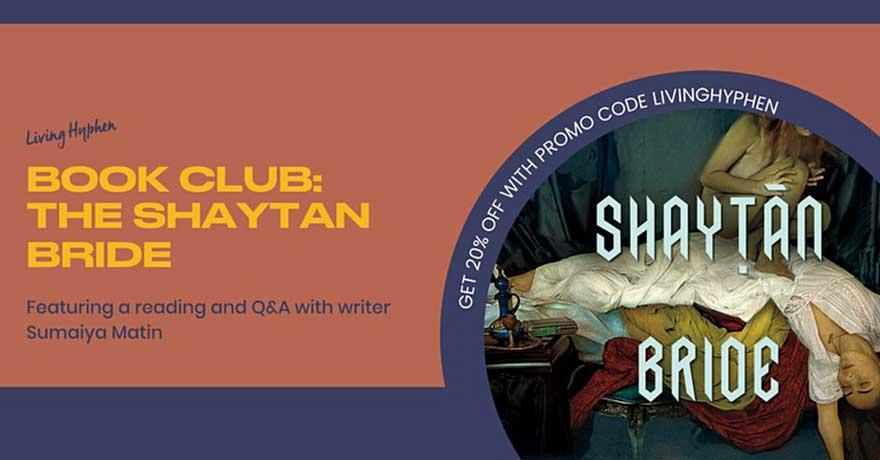 Living Hyphen Book Club: The Shaytan Bride by Sumaiya Matin