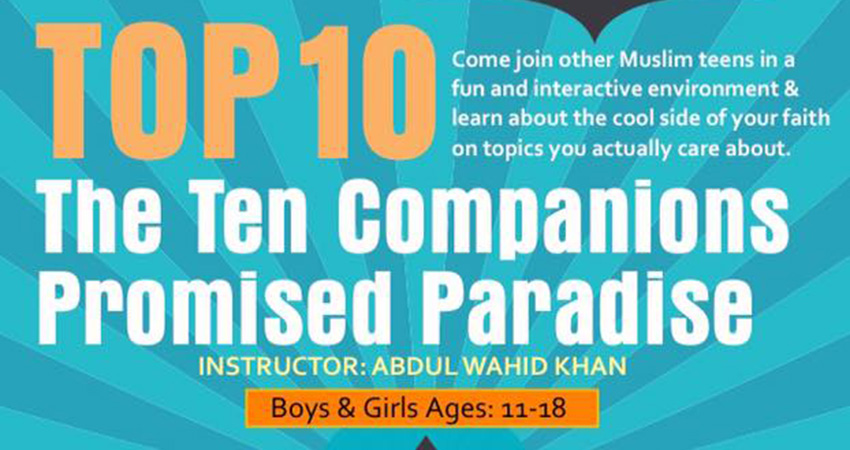 Top 10 The Ten Companions Promised Paradise Workshop for Muslim Teens