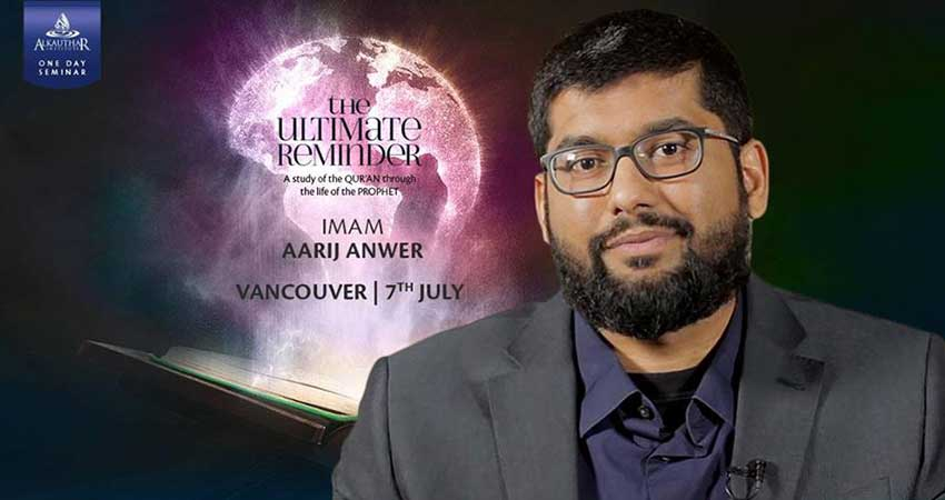 AlKauthar Vancouver The Ultimate Reminder with Imam Aarij Anwer