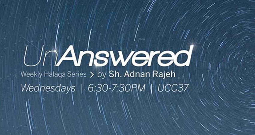 MSA Western Unanswered Weekly Halaqa with Sh. Adnan Rajeh
