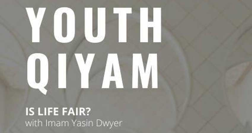 Kitchener Masjid Youth Qiyam: Is Life Fair?