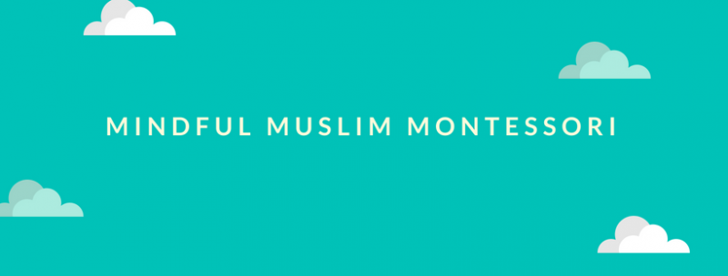Mindful Muslim Montessori
