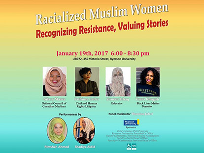 The Racialized Muslim Women: Recognizing Resistance, Valuing Stories Panel takes place this Thursday at Ryerson. It will also be streamed online.