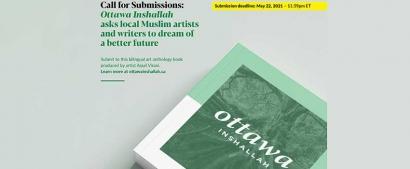 Calling on Ottawa-based Muslim Artists and Creatives: Submit to Ottawa Inshallah