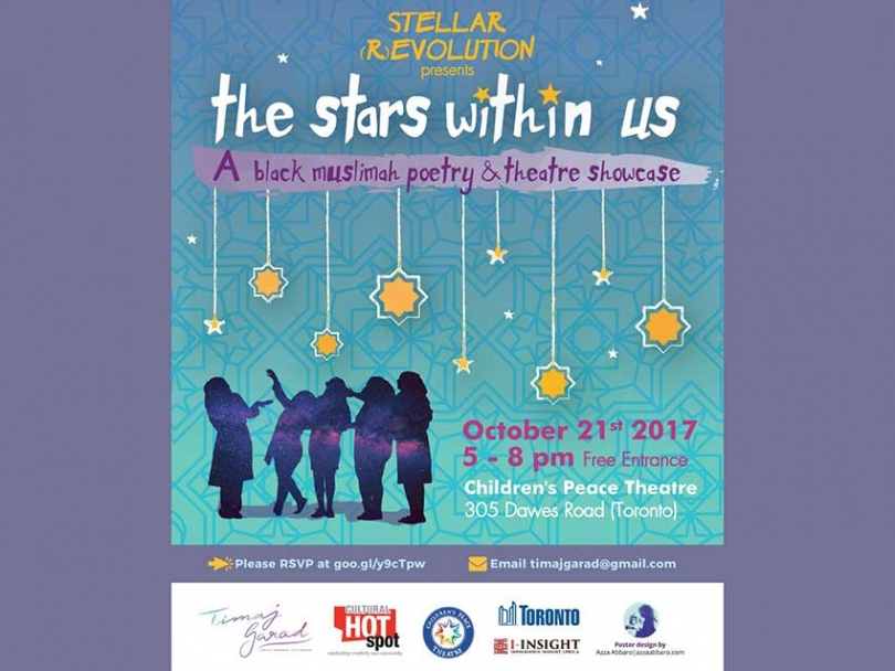 The Stars Within Us: A Black Muslimah Poetry & Theatre Showcase will debut original works developed in the Stellar (R)evolution (cycle 1) workshop series on Saturday, October 21 in Toronto