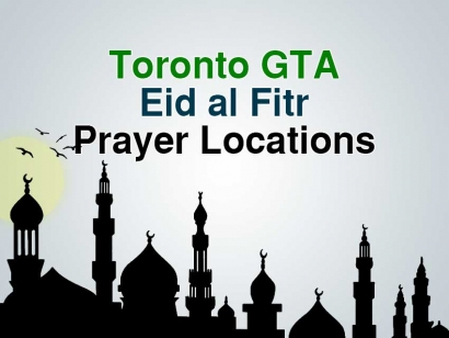 Toronto GTA Eid al Fitr Prayer Locations 2018