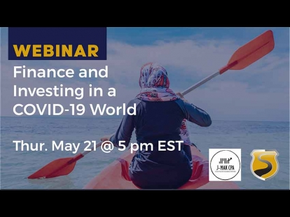 Webinar: Watch Finance and Investing Opportunities in a COVID-19 World by ShariaPortfolio Canada
