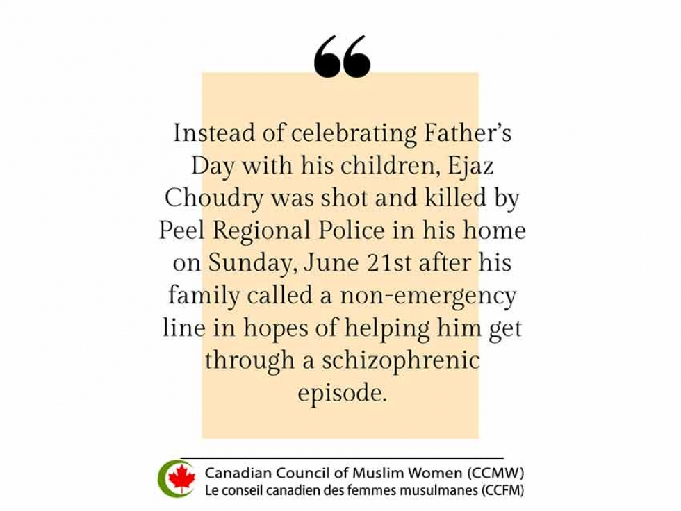 The Canadian Council of Muslim Women (CCMW) Stands with the Family of Ejaz Choudry, Who Was Shot by Peel Police While Unarmed During a Mental Health Crisis