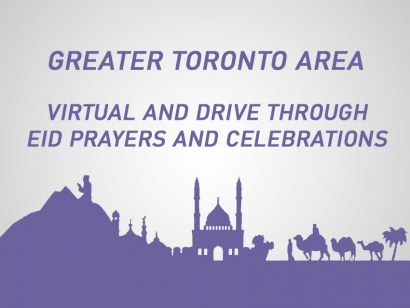 Greater Toronto Area Eid ul Fitr Virtual Prayers and Drive Thru Celebrations