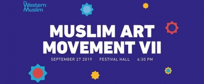 Call to Artists: Participate in the 2019 Muslim Art Movement by the Western Muslim Initiative