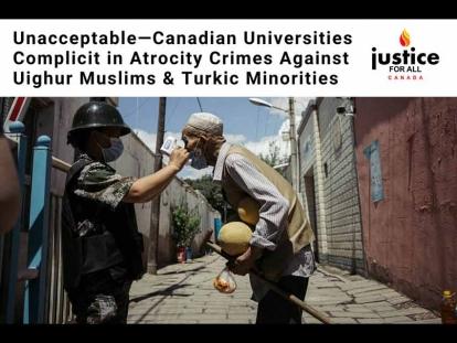 Canadian Universities Complicit in Atrocity Crimes Against Uyghur Muslims