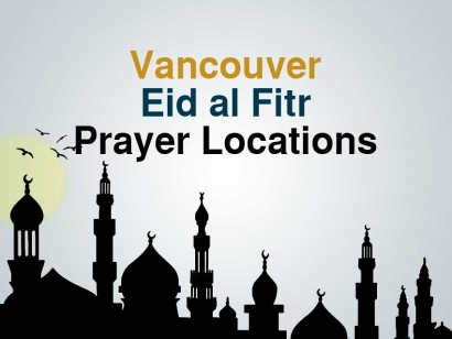 Vancouver Eid al Fitr Prayer Locations 2018