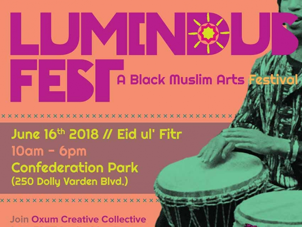 Check out LUMINOUS Black Muslim Arts Festival in Toronto This Saturday