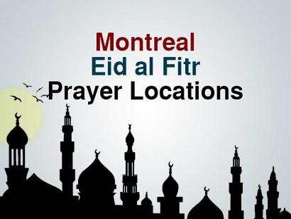 Montreal Eid al Fitr Prayer Locations 2018