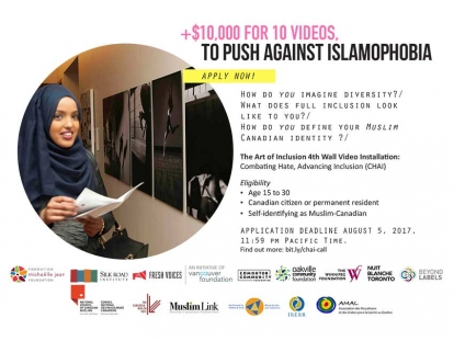 "Calling On Muslim Canadian Youth to Submit A Digital Video For The Exhibit ""Combating Hate, Advancing Inclusion"" Deadline August 5 2017"