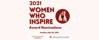 Nominate Someone for the Canadian Council of Muslim Women (CCMW) Women Who Inspire 2021 Awards