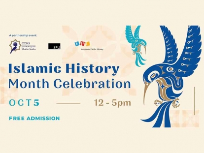 Check Out the Centre for Comparative Muslim Studies 2019 Islamic History Month Celebration at Vancouver Public Library