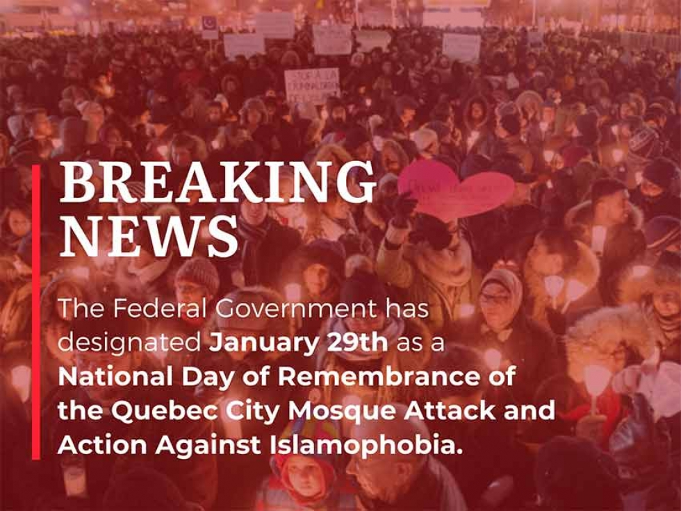 The Federal Government Has Designated January 29th as the National Day of Remembrance of the Quebec City Mosque Attack and Action Against Islamophobia