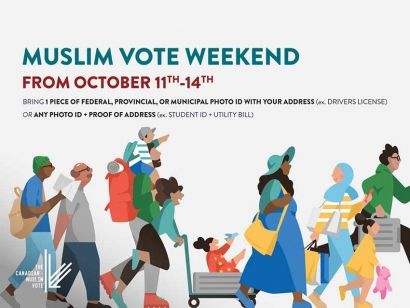 "The Canadian Muslim Vote Launches ""Muslim Vote Weekend"" with Get Out the Vote Sermons in Mosques across Canada for Advance Polls"
