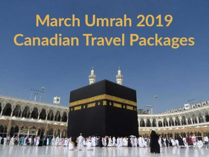March Umrah 2019 Canadian Travel Packages