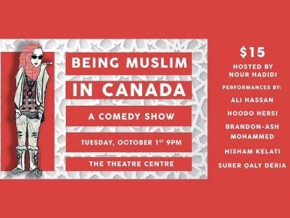 Check Out Being Muslim in Canada A Comedy Show as Part of the Launch of Islamic Heritage Month in Toronto October 1