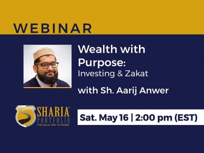 Webinar: Watch Wealth with Purpose Investments and Zakat by ShariaPortfolio Canada on May 16