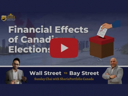 Watch Sunday Chai with ShariaPortfolio Canada: Financial Effects of Canadian Elections - Wall Street to Bay Street EP 14