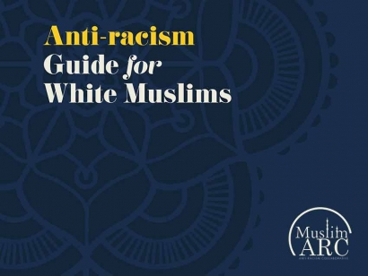 Beyond Colour-Blind: On Writing an Anti-Racism Guide for White Muslims
