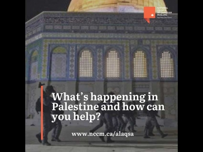 National Council of Canadian Muslims (NCCM) Launches Petition Demanding the Federal Government Condemn the Attacks on Al-Aqsa Mosque