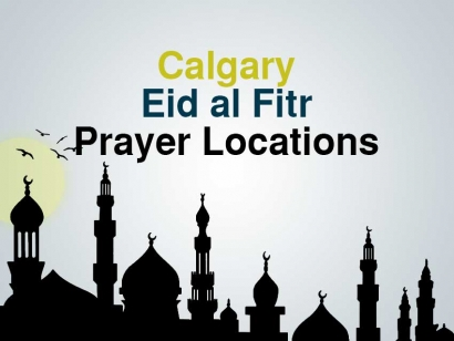 Calgary Eid ul Fitr Prayer Locations 2018