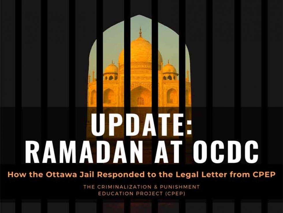 Update Regarding Ramadan Accommodations for Muslim Prisoners at the Ottawa Carleton Detention Centre