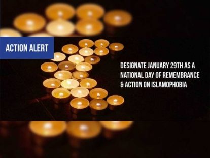 Urge government to designate January 29th as National Day of Remembrance & Action on Islamophobia
