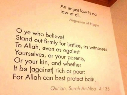 Verse 135 of Surah Al Nisa is included among some of the greatest expressions of justice in the art installation Words of Justice at Harvard Law School.