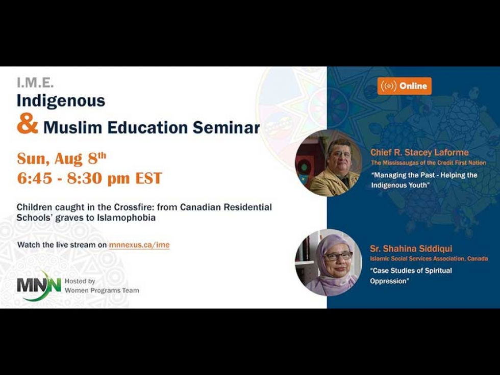 Watch Muslim Neighbour Nexus' Seminar on Children Caught in the Crossfire From Residential Schools' Graves to Islamophobia Online