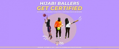 Apply for Hijabi Ballers Get Certified Coaching and Referee Certification Program