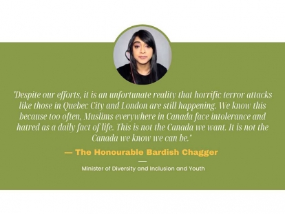 The Honourable Bardish Chagger, Minister of Diversity and Inclusion and Youth convened the National Summit on Islamophobia