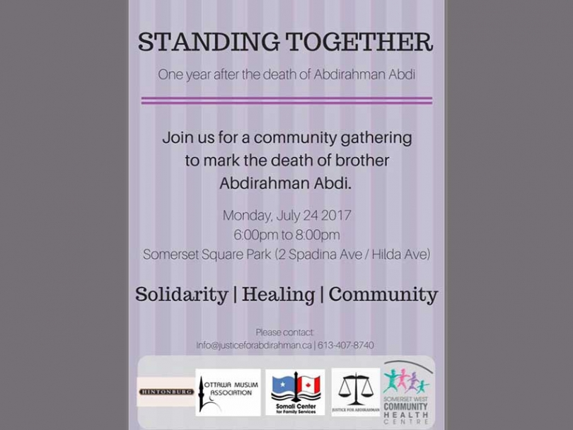 On July 24th Community members will gather in Ottawa to remember Abdirahman Abdi, one year after his tragic death.